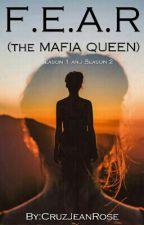 F.E.A.R (The Mafia Queen) by CruzJeanRose
