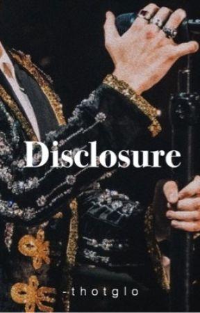 Disclosure by -thotglo