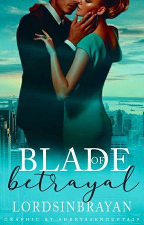 The Blade Of Betrayal   by LordsinBrayan