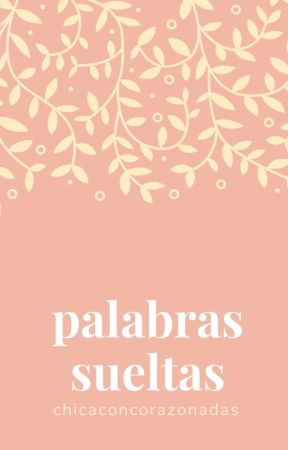 PALABRAS SUELTAS by callladitaybonita