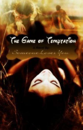 The Game of Temptation by SomeoneLovesYou