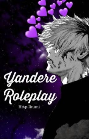 ~Yandere Roleplay~ by -_kumi_-