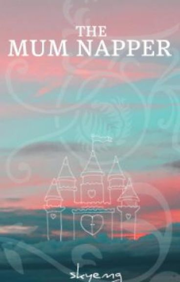 The Mum Napper (ON HOLD) by skyemg