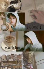 [ 2002 ] || mark lee {✔} by softldhyuck
