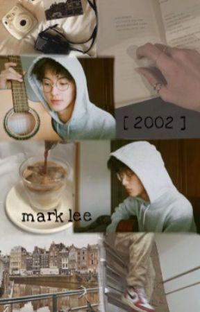 [ 2002 ]    mark lee {✔} by softldhyuck