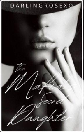 The Mafia's Secret Daughter • Original Story  by darlingrose19