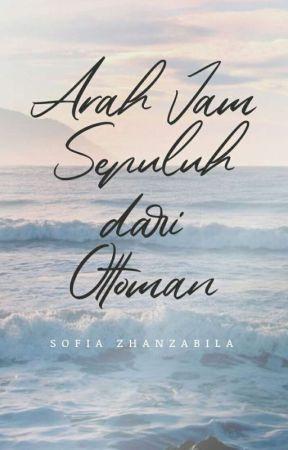 Arah Jam Sepuluh dari Ottoman by SofiaZhanzabila