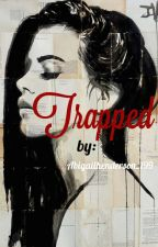 TRAPPED by Abigailhenderson_119
