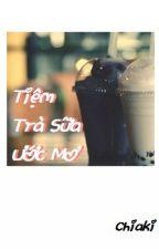 Tiệm Trà Sữa Ước Mơ by An_TueNhi