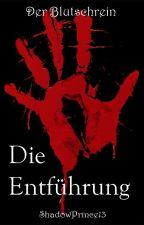 Der Blutschrein [1] - Die Entführung by ShadowPrince13