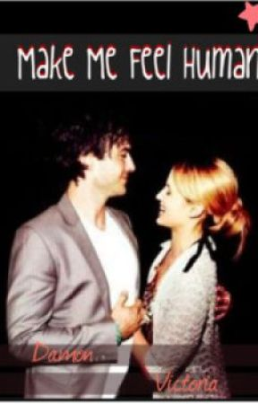 Make Me Feel Human *Damon Salvatore* by Stolemyheart54321