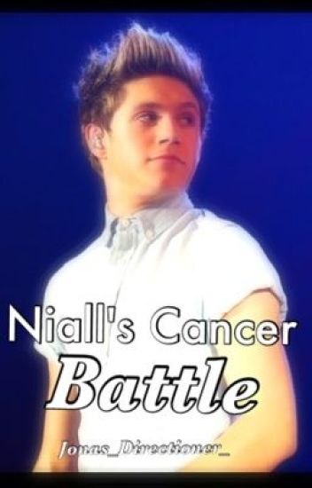 Niall's Cancer Battle: A 1D Fanfic