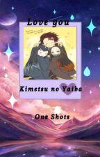 Love you    Kimetsu no yaiba/Demon slayer one shots by Juvia_lockser666