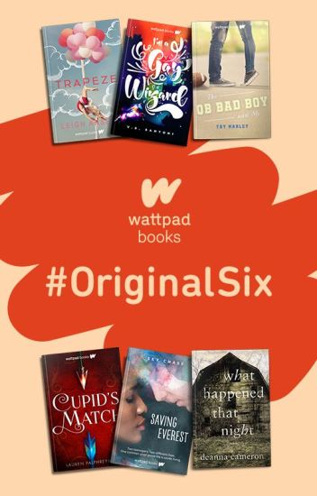 The #OrginalSix Wattpad Books