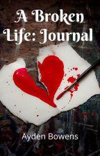 A Broken Life: Journal by Buck71105