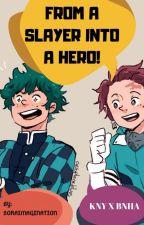 From A Slayer Into A Hero!! (BNHA x Kimetsu No Yaiba) by SoraImagination