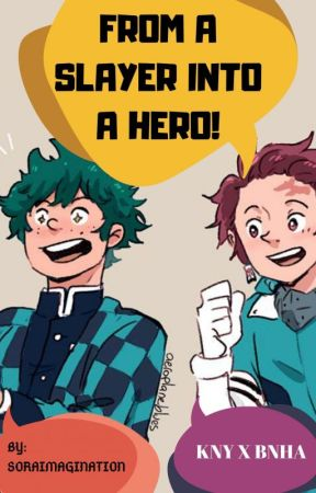 From A Slayer Into A Hero!! (BNHA x Kimetsu No Yaiba)⚠️WARNING CONTAINS SPOILER by SoraImagination