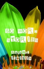 50 Word Stories by icelilly