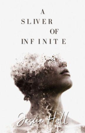A Sliver of Infinite by jesciehall