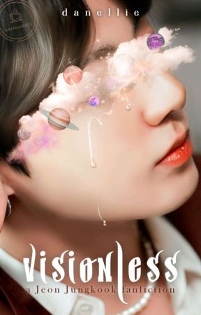 Visionless {Jeon Jungkook Short Story}  by Danellie234
