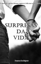 Surpresas da Vida by DayaneRodrigues6