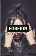 「𝖋𝖔𝖗𝖊𝖎𝖌𝖓」• Billie Eilish  by brokenbillie