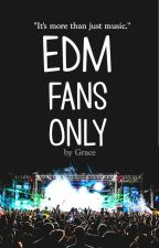 EDM FANS ONLY! by isometricbeings