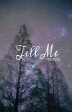 tell me {trouble one shot} by idiot_jpg
