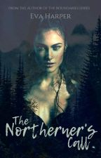 The Northerner's Call by EvaHarper