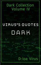 Dark Virus's Quotes  by DloaVirus
