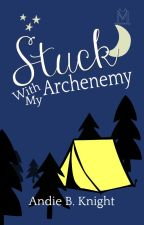 Stuck With My Archenemy by BlackKnight77