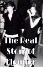The Real Story of Elounor || elounor. **SLOW UPDATES** German. by Anneycake