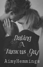 Dating A Famous Guy by AimyHemmings