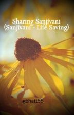 Sharing Sanjivani (Sanjivani - Life Saving Herb) by gbhatt55