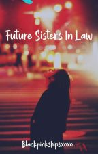 Future Sisters In Law (Chaesoo fanfic) by Blackpinkshipsxoxo