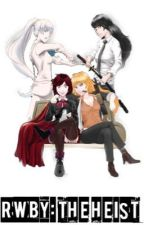RWBY: The Heists  by Shadow_trooper