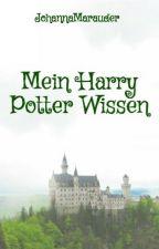 Mein Harry Potter Wissen by JohannaMarauder