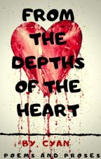 From The Depths Of Heart by Cyan-_-