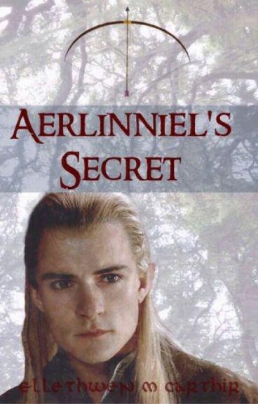 Aerlinniel's Secret (A Legolas Love Story) *UNDER MAJOR EDITING*