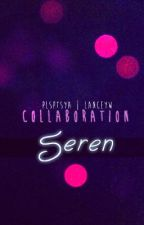 Seren | Collaboration by pilosopotasya