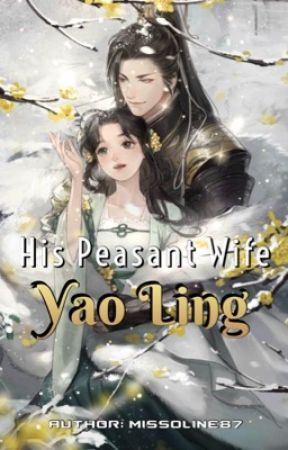 His Peasant Wife: Yao Ling [Part 2] by vanying28