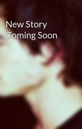New Story Coming Soon by twisted-diva