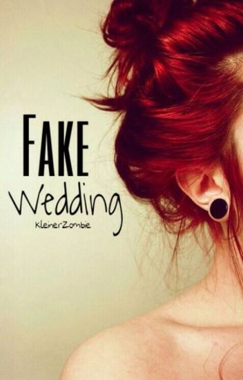 Fake Wedding (Beendet)