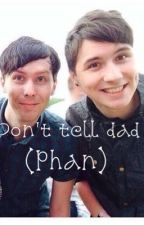 Don't Tell Dad (Phan) by icantwrite-