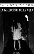 The Curse - La Maledizione della Villa by Red_Gnarly