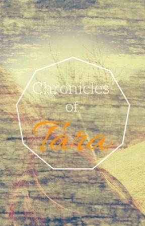 The Chronicles Of Tara by storyteller1801