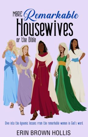 More Remarkable Housewives of the Bible-First Chapter Only-Erin Brown Hollis by vinspirepub