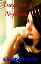 Ángeles y Nefilims ♥♡Editando♡♥ by Elizabeth1029
