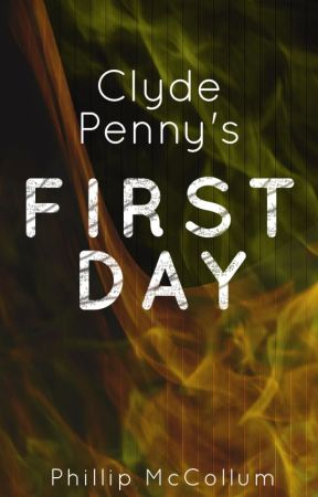 Clyde Penny's First Day by PhillipMcCollum