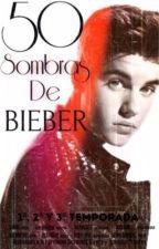 50 Sombras De Bieber(Justin Bieber y tu) |Adaptada| Hot by SiempreBelieber